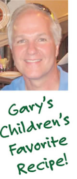 Gary's Children's Favorite Recipe!